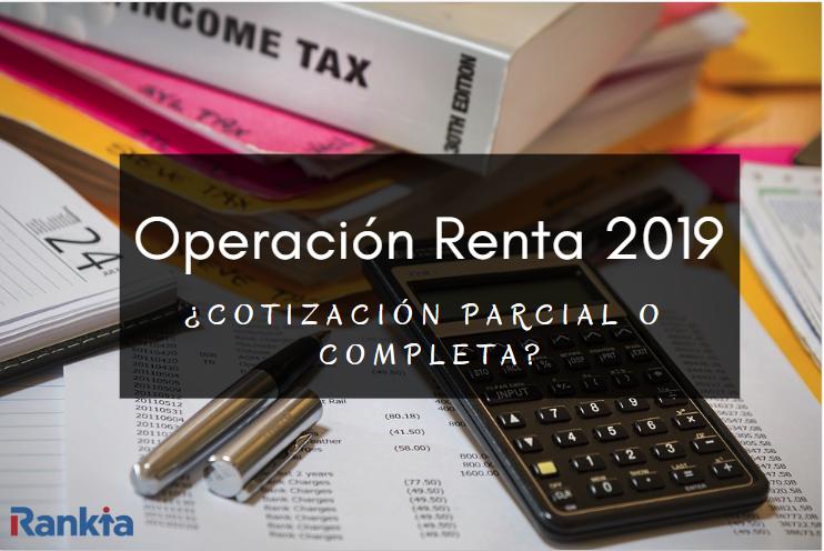 Operación Renta 2019: ¿Cobertura total o parcial?