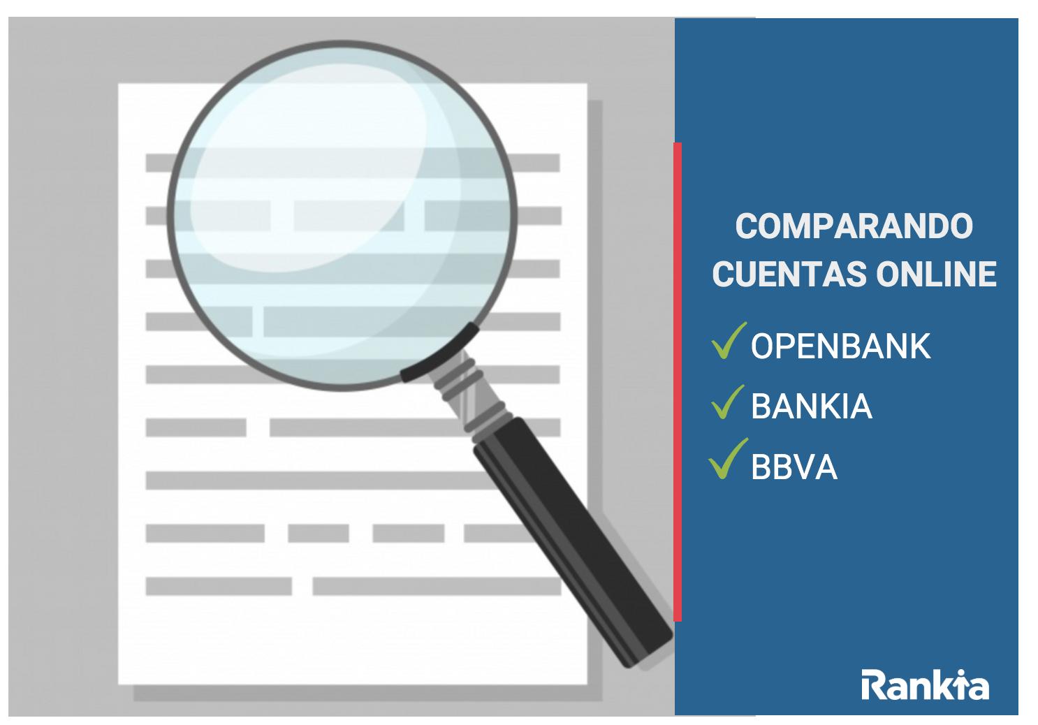 Comparando cuentas online sin comisiones: Openbank, bankia  y bbva