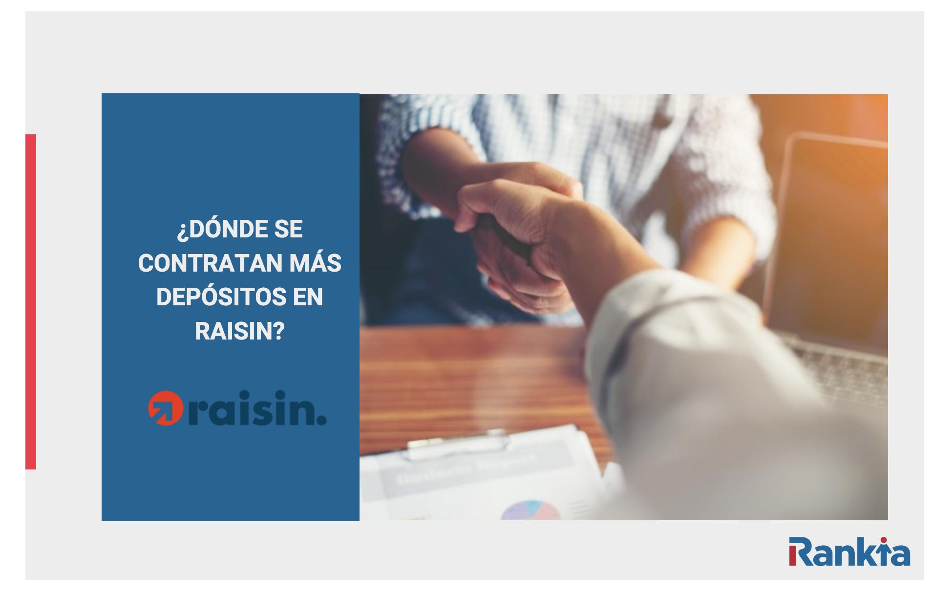¿Qué depósitos se contratan más en Raisin?