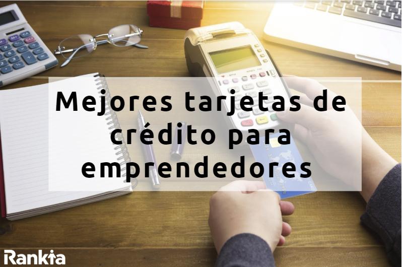 Mejores tarjetas de crédito para emprendedores del 2019