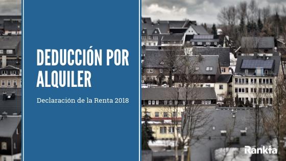 deducción por alquiler de vivienda habitual en la declaración de la renta 2018