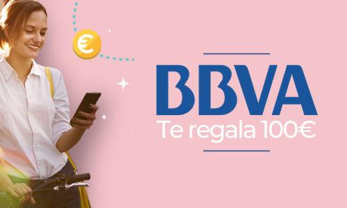 BBVA te regala 100€ por hacerte cliente de una cuenta online y domiciliar tu nómina