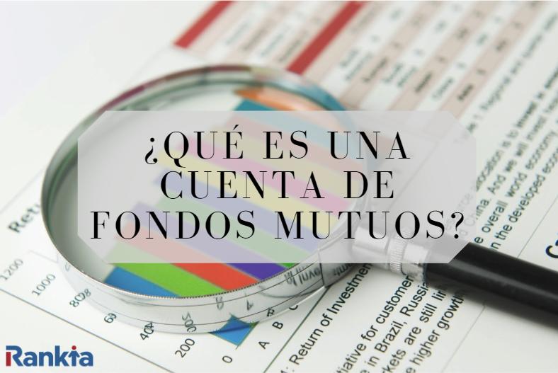 ¿Qué es una cuenta de fondos mutuos?