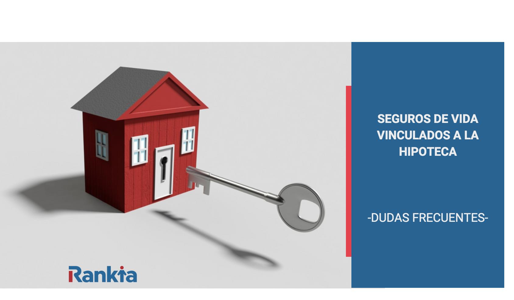 Dudas frecuentes seguros de vida vinculados a la hipoteca
