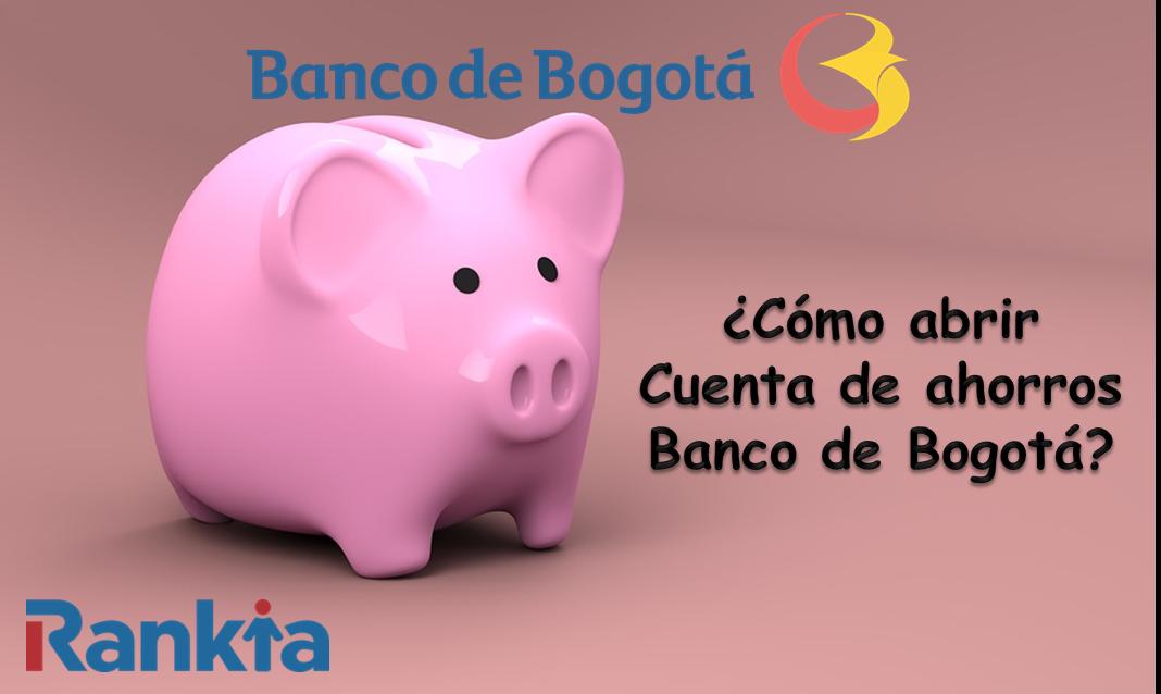 ¿Cómo abrir cuenta de ahorros Banco de Bogotá?