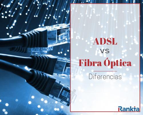 Diferencias entre ADSL y Fibra Óptica