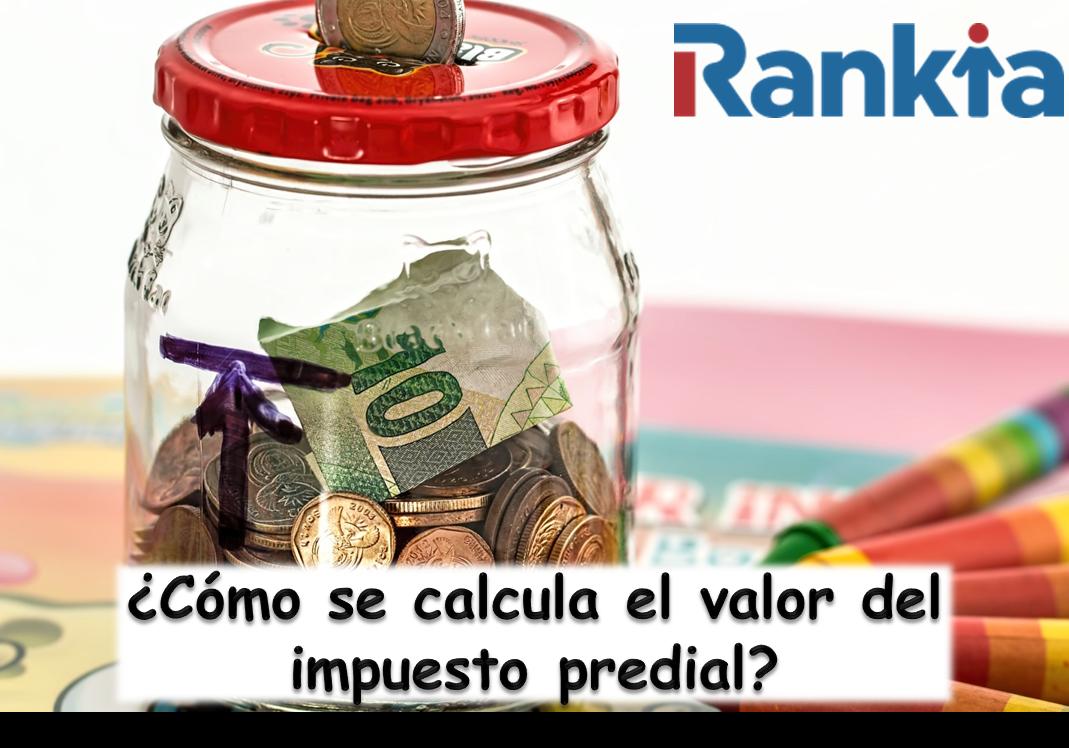 ¿Cómo se calcula el valor del impuesto predial?