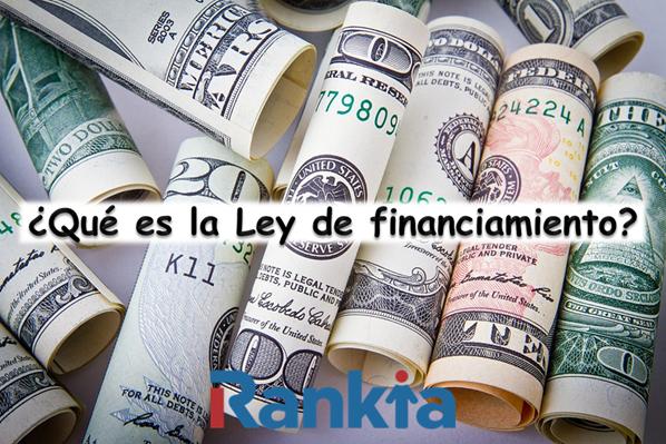 ¿Qué es la Ley de financiamiento?