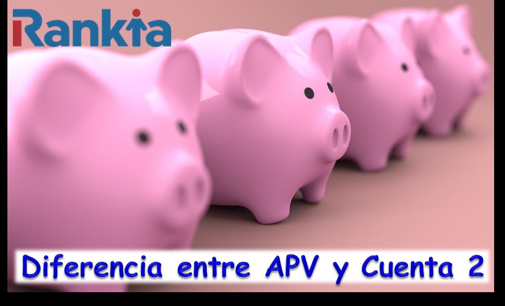 ¿Cuál es la diferencia entre APV y Cuenta 2?