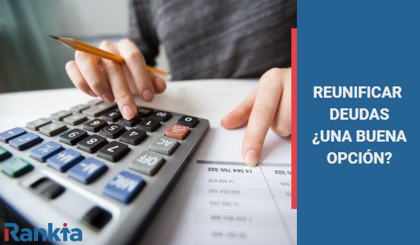 reunificar deudas, una buena opción?