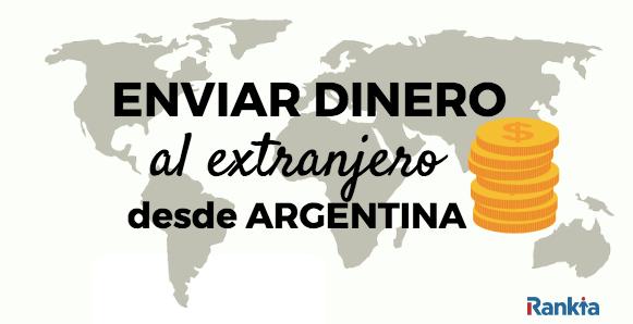 ¿Cómo enviar dinero al extranjero desde Argentina?