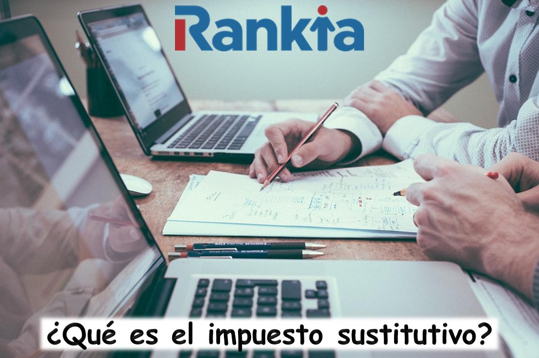¿Qué es el impuesto sustitutivo?