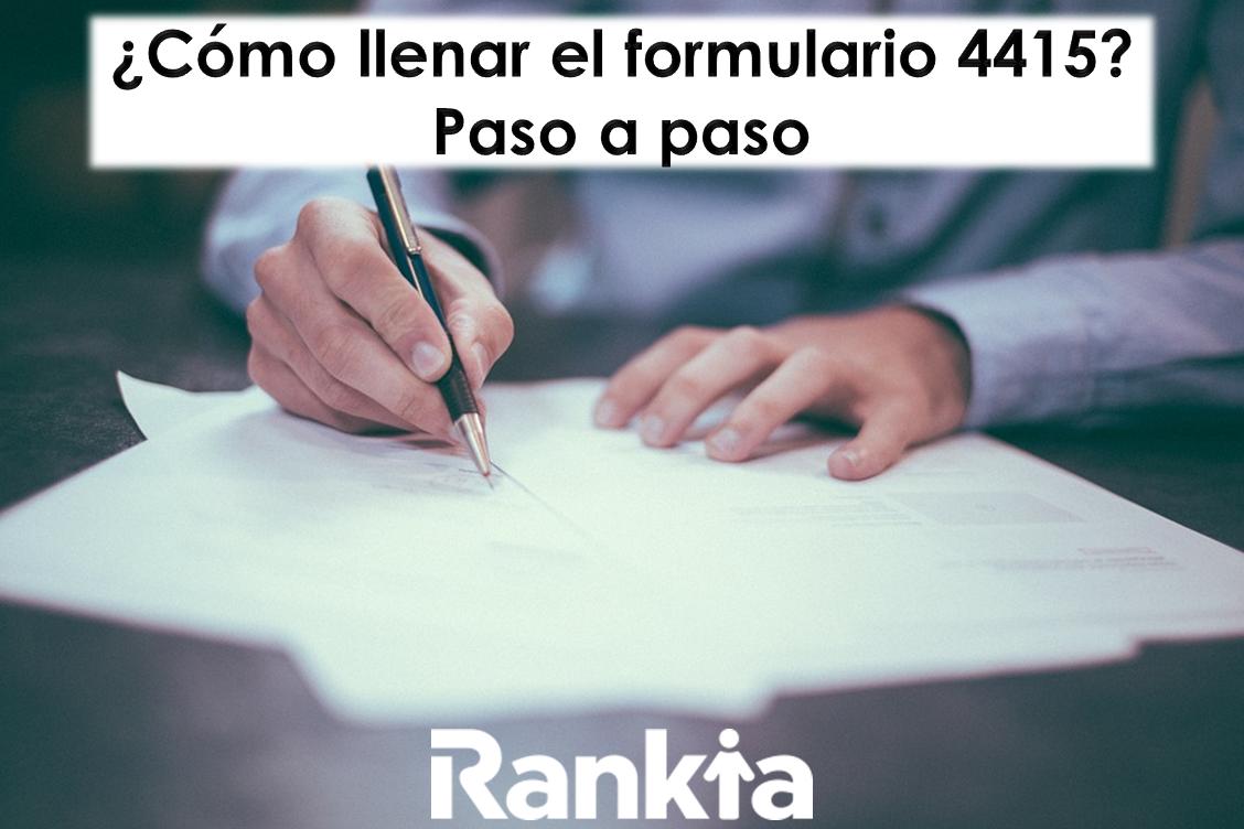 ¿Cómo llenar el formulario 4415 paso a paso?