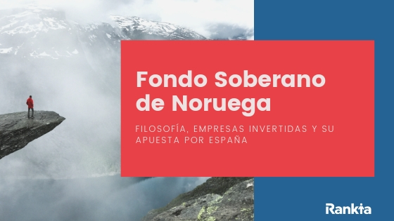 Actualmente el Fondo Soberano de Noruega es el fondo de inversión más grande del mundo (con un billón de dólares en patrimonio) consiguiendo, en el primer trimestre del 2019, una rentabilidad del 9,1%