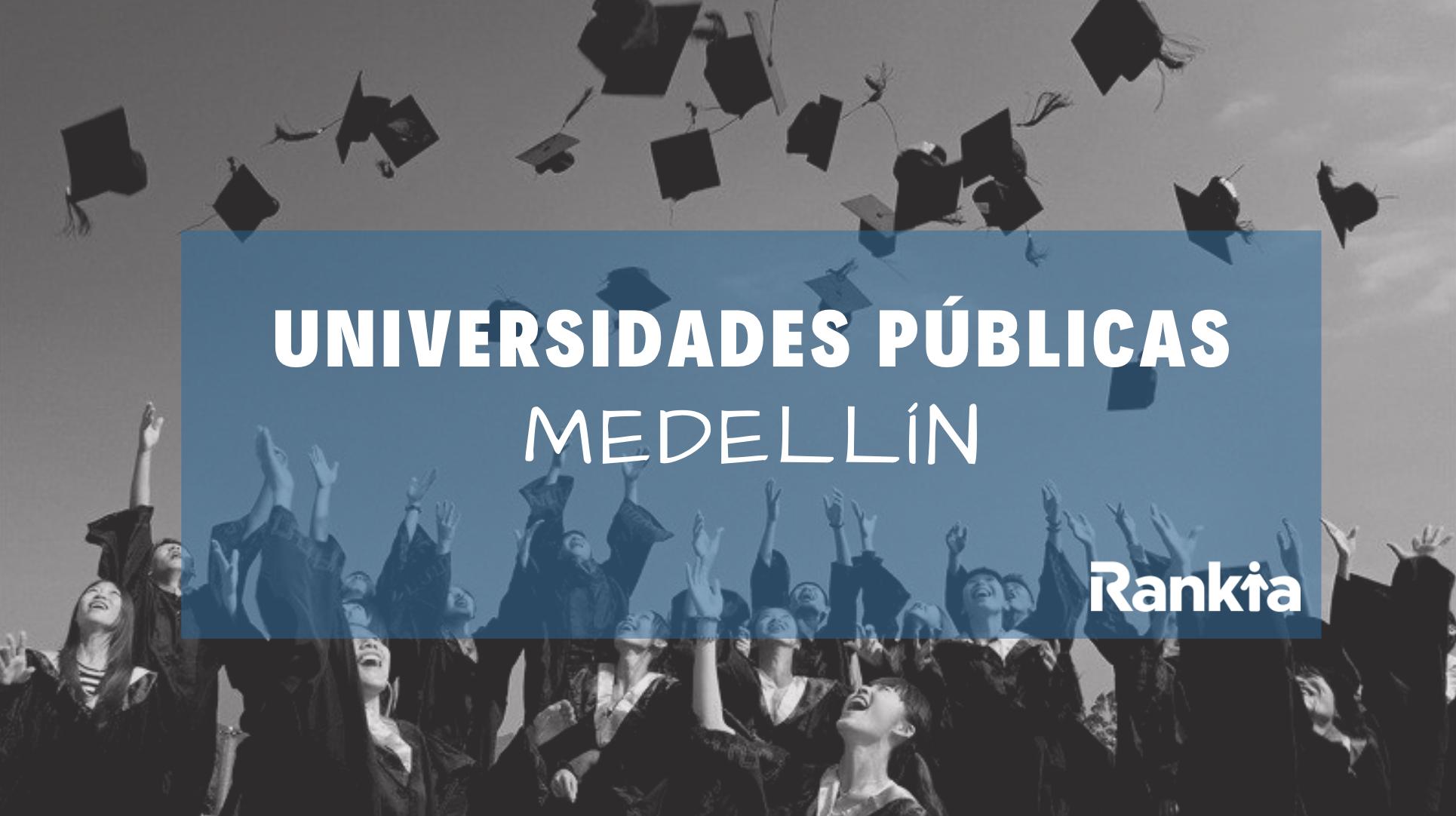 ¿Cuáles son las universidades públicas de Medellín?