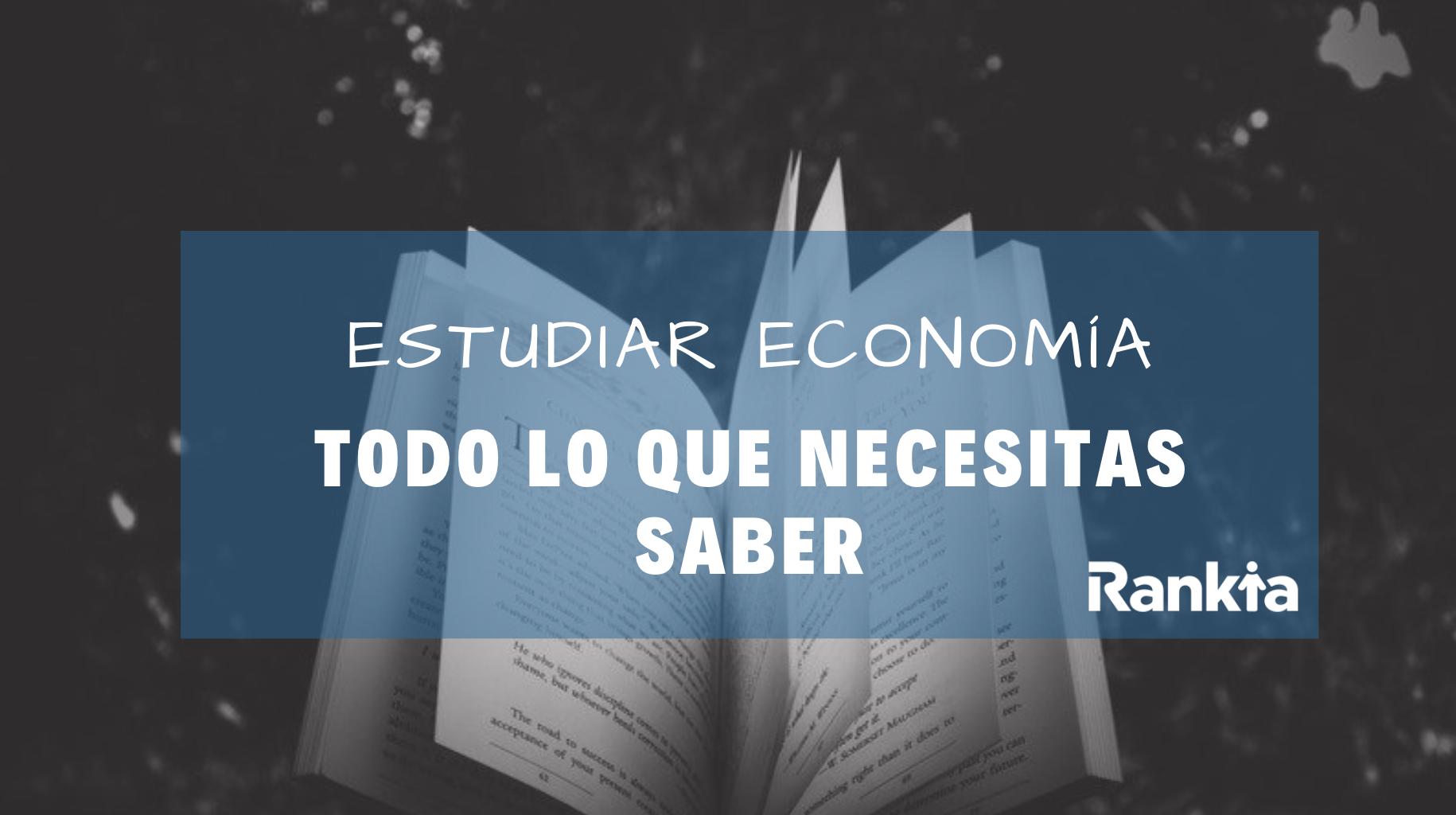 Estudiar Economía: Todo lo que necesitas conocer