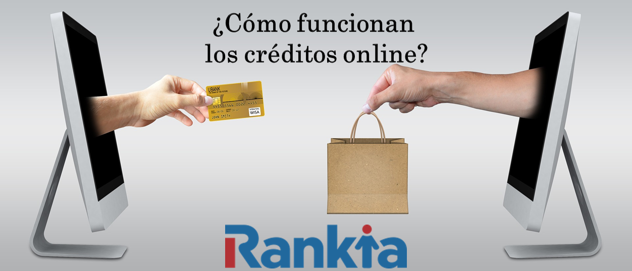 ¿Cómo funcionan los créditos online?