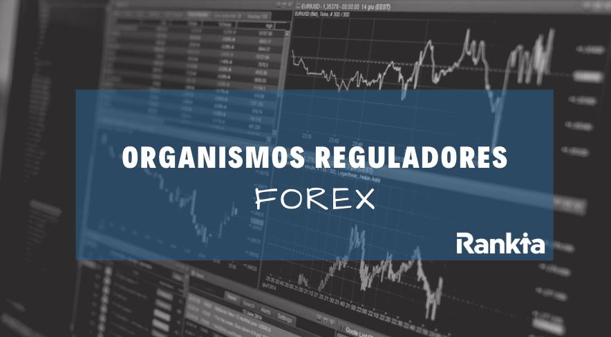 Organismos reguladores Forex