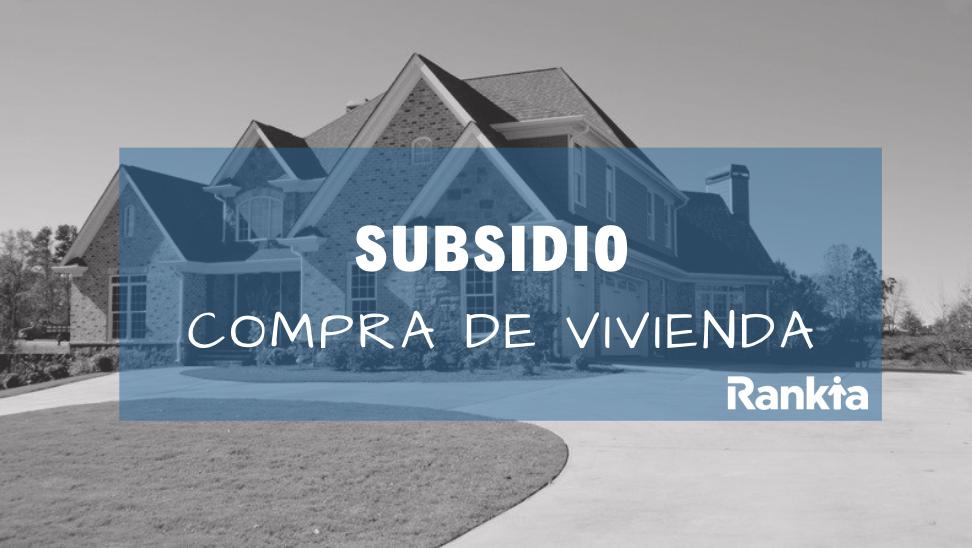 Subsidio para compra de vivienda: nueva o usada
