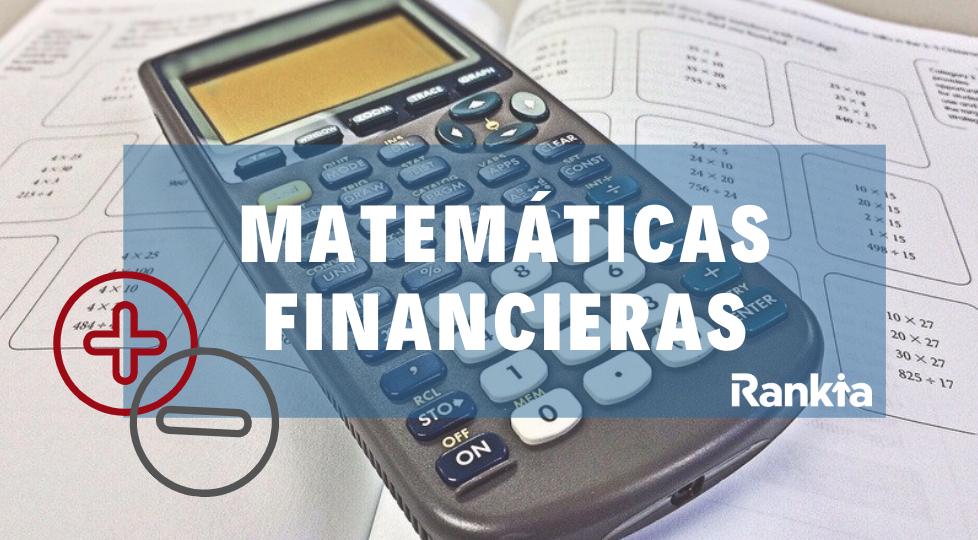 Matemáticas Financieras: definición, formulas y ejemplos