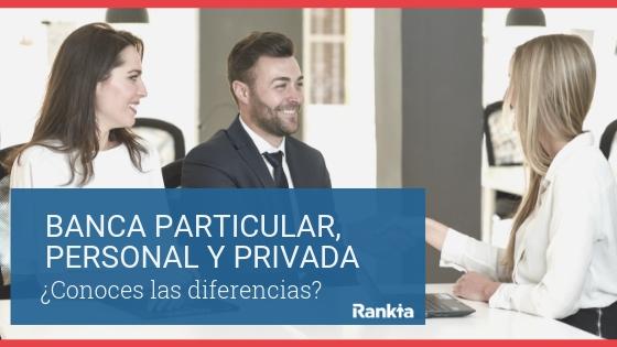 En España existen tres tipos de banca: particular, personal y banca privada. Estas dos últimas pueden ayudar a las personas con un nivel económico medio-alto a gestionar sus inversiones. Conoce las diferencias, ventajas e inconvenientes de cada uno de estos tipos de banca.