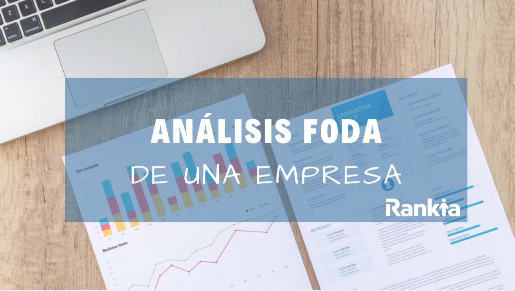 ¿Cómo realizar el Análisis FODA de una empresa?