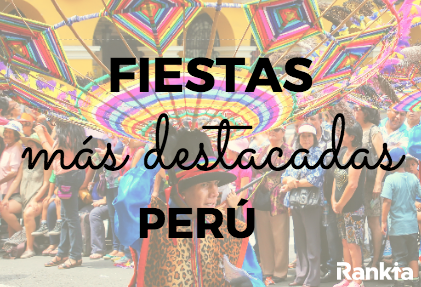 Fiestas Más Destacadas Del Perú Rankia