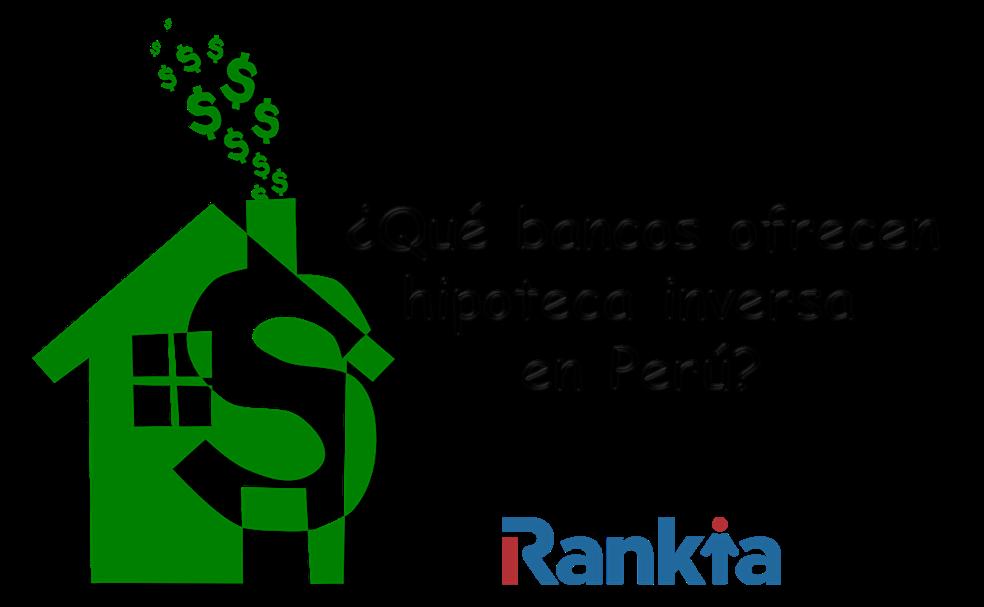 ¿Qué bancos ofrecen hipoteca inversa en el Perú?