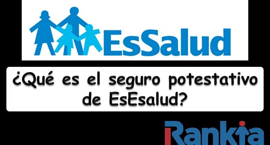 ¿Qué es el seguro potestativo Essalud?