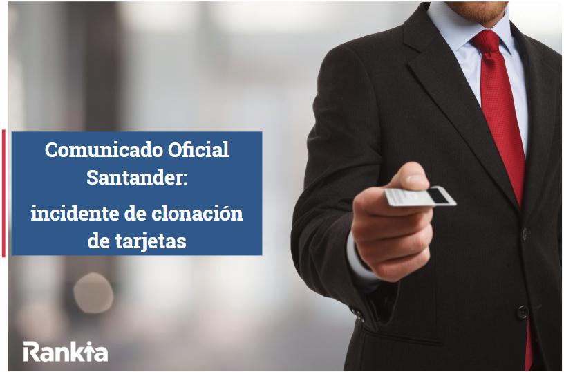 Comunicado de Banco Santander Chile sobre incidente de clonación de tarjetas