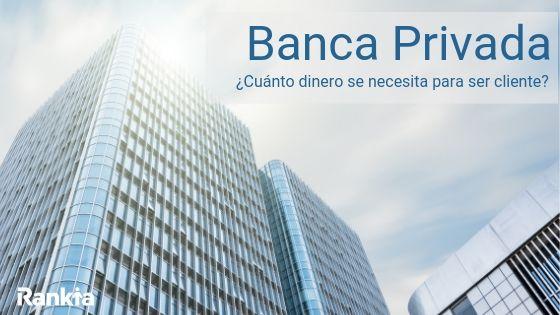 La banca privada es uno de los productos más exclusivos de los bancos en España. Pero, ¿cuánto dinero se necesita para poder ser cliente de banca privada? ¿Qué ventajas e inconvenientes tienen estos servicios? Te lo contamos a continuación.