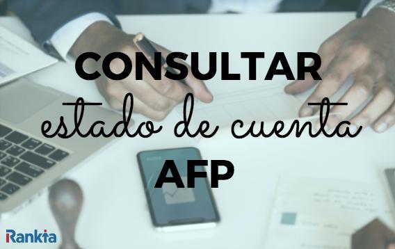 ¿Cómo consultar el estado de cuenta de mi AFP?