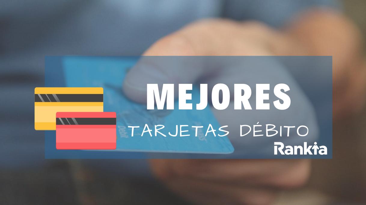 Mejores tarjetas de débito para 2019
