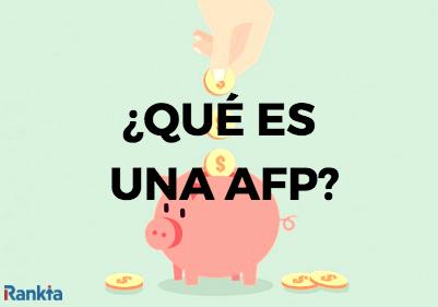 ¿Qué es una AFP?