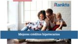 Mejores créditos hipotecarios