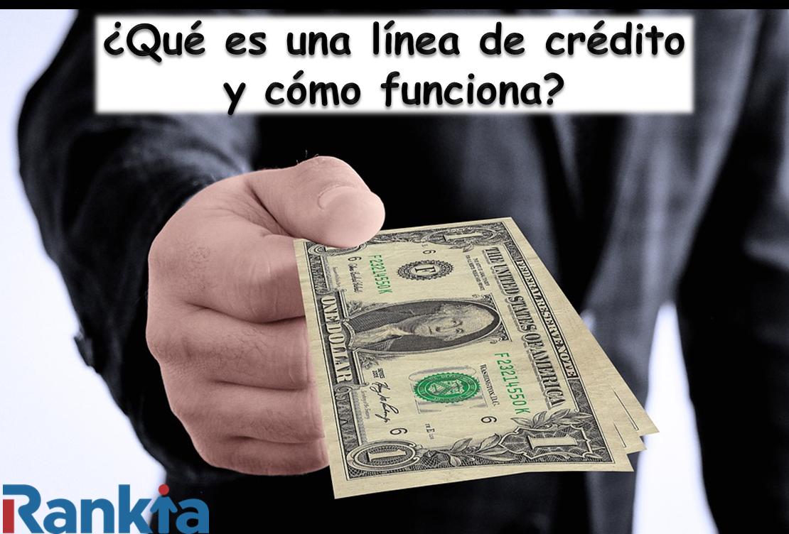¿Qué es una línea de crédito y cómo funciona?
