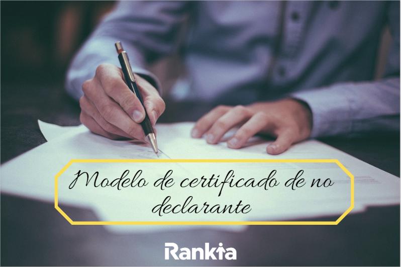 Modelo de certificado de no declarante, ¿qué es?