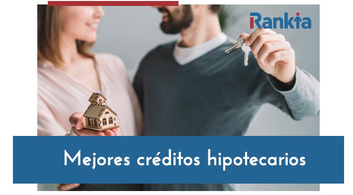 Mejores créditos hipotecarios 2019