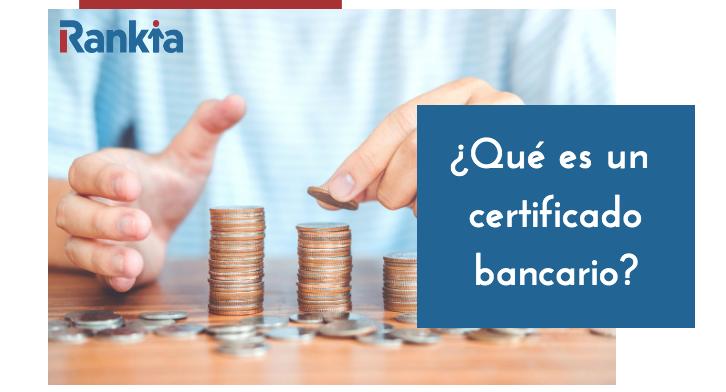 ¿Qué es un certificado bancario?