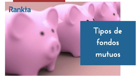 Tipos de fondos mutuos