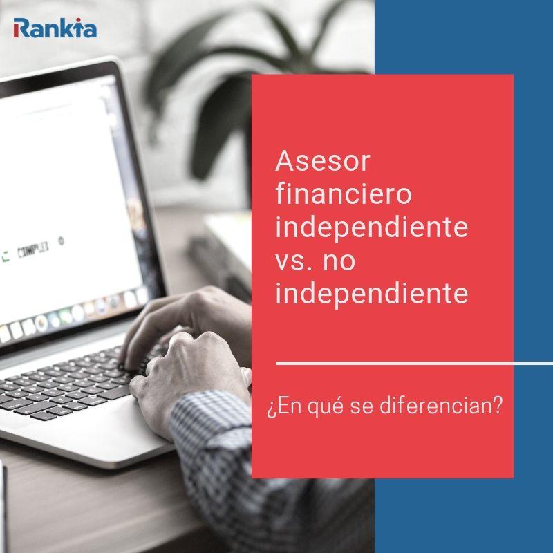 ¿Qué características diferencian un asesor independiente de otro que no lo es? Analizamos los tipos de asesor financiero que existen en la actualidad, sus pros y sus contras, con el fin de conocer cuál es la mejor opción para invertir tus ahorros