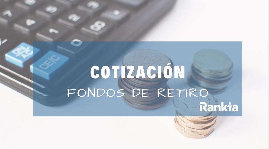 ¿Qué es la cotización fondos de retiro?