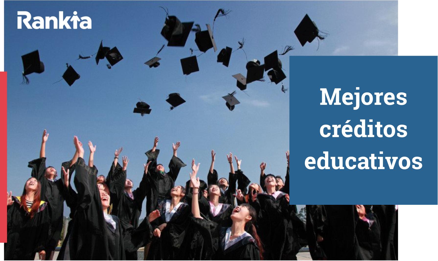 Mejores créditos educativos