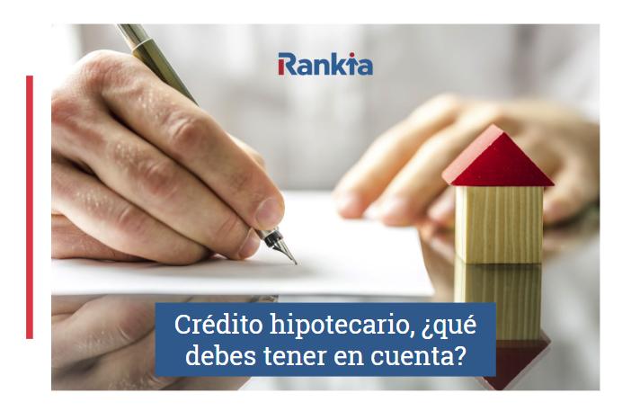 Solicitud de crédito hipotecario, ¿qué debes tener en cuenta?