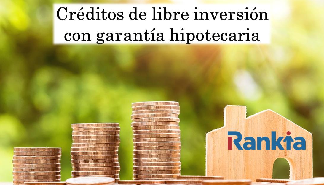 Créditos de libre inversión con garantía hipotecaria