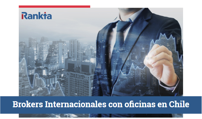 Brokers internacionales con oficinas en Chile