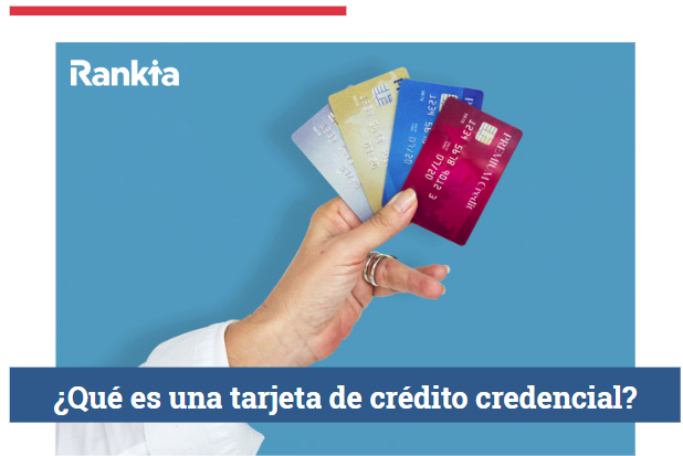 ¿Qué es una tarjeta de crédito credencial?
