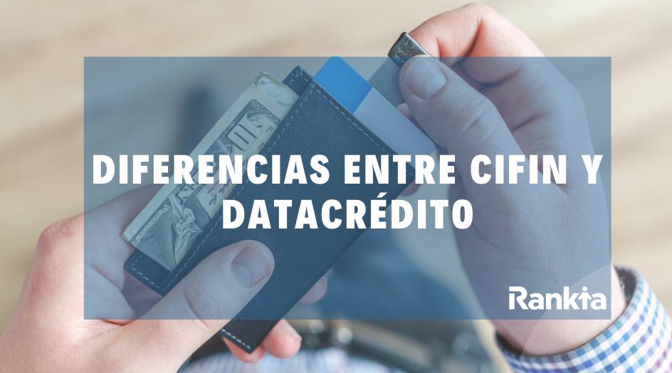 Diferencias entre CIFIN y Datacrédito