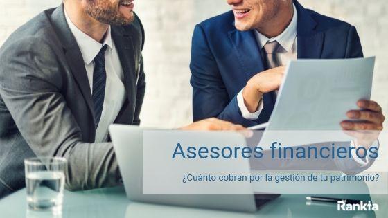 asesores financieros: ¿cuánto cobran?