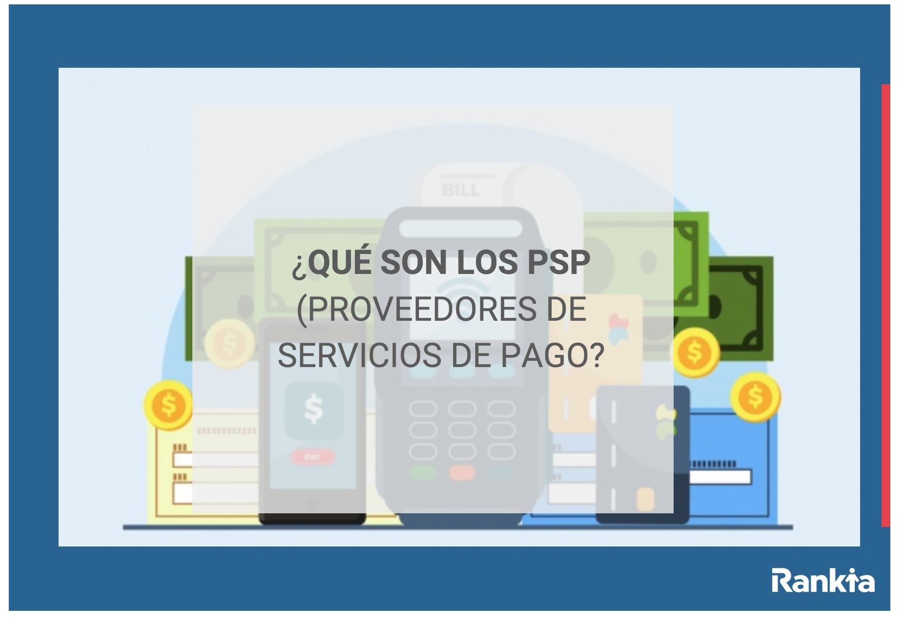 Qué son los PSP (proveedores de servicios de pago)